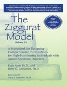 The Ziggurat Model: A Framework for Designing Comprehensive Interventions for High-Functioning Individuals with Autism Spectrum Disorders, Release 2.0