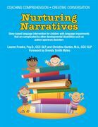 Coaching Comprehension - Creating Conversation: Nurturing Narratives - Story-Based Language Intervention for Children with Complicated Language Proble