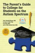 The Parent's Guide to College for Students on the Autism Spectrum
