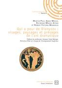 Qui a peur de Dionysos : visages, paysages et présages de l'art dramatique