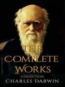 Charles Darwin: The Complete Works
