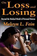 On Loss and Losing: Beyond the Medical Model of Personal Distress