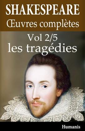 Oeuvres complètes de Shakespeare - Vol. 2/5 : les tragédies
