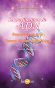La Purification de l'ADN - Enseignement de la Flamme Violette et de l'Esprit