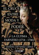 El cruce entre moda y poder. La última Farnesio (1714-1746)