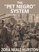 "The ""Pet Negro"" system"