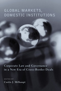 Global Markets, Domestic Institutions: Corporate Law and Governance in a New Era of Cross-Border Deals