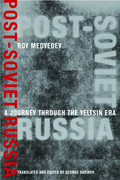 Post-Soviet Russia: A Journey Through the Yeltsin Era