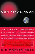 Our Final Hour: A Scientist's Warning