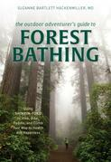 The Outdoor Adventurer's Guide to Forest Bathing