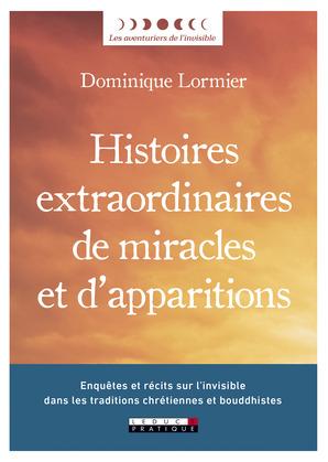 Histoires extraordinaires de miracles et d'apparitions