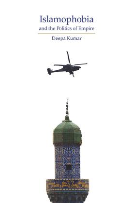 Islamophobia and the Politics of Empire: The Cultural Logic of Empire