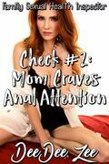 Check #2: Mom Craves Anal Attention: Family Sexual Health Inspector