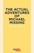 The Actual Adventures of Michael Missing