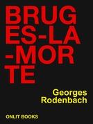 Georges Rodenbach - Bruges-la-Morte