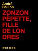 Zonzon Pépette, fille de Londres