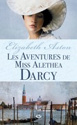 Les Aventures de Miss Alethea Darcy