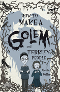 How to Make a Golem (and Terrify People)