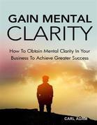 Gain Mental Clarity