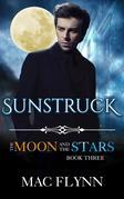 Sunstruck: The Moon and the Stars #3 (Werewolf Shifter Romance)