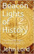 Beacon Lights of History, Volume 3 part 1: The Middle Ages