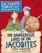 The Dangerous Lives of the Jacobites