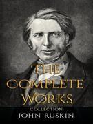 John Ruskin: The Complete Works