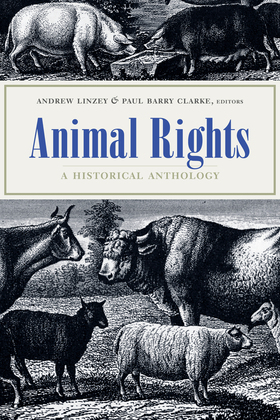 Animal Rights: A Historical Anthology