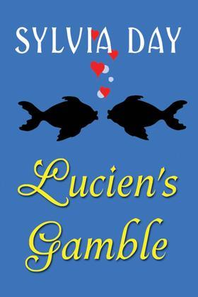 From Bad Boys Ahoy!: Lucien's Gamble, A Novella