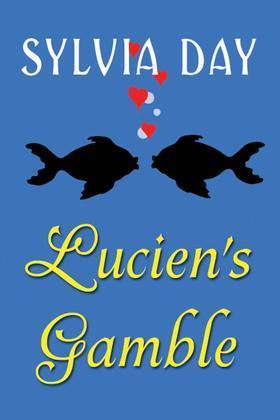 From Bad Boys Ahoy!: Lucien's Gamble, A Novella