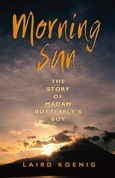 Morning Sun: The Story of Madam Butterfly's Boy