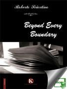 Beyond every Boundary