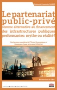 Le partenariat public-privé comme alternative au financement des infrastructures publiques performantes : mythe ou réalité ?