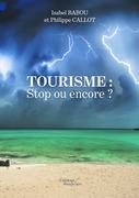 Tourisme : Stop ou encore ?