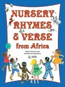 Nursery Rhymes & Verse From Africa: Popular rhymes and verse reworked and illustrated by Liz Mills