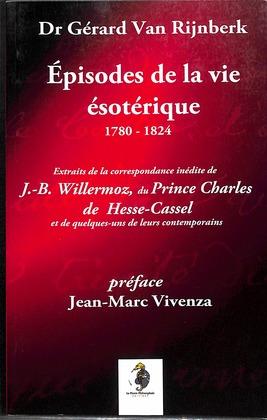 Épisodes de la vie ésotérique 1780-1824