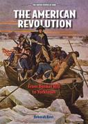 The American Revolution: From Bunker Hill to Yorktown