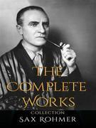 Sax Rohmer: The Complete Works