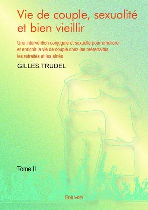 Vie de couple, sexualité et bien vieillir - Tome II