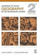 Learning to Teach Geography in the Secondary School: A Companion to School Experience