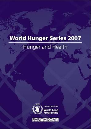 Hunger and Health: World Hunger Series 2007
