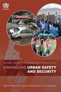 Enhancing Urban Safety and Security: Global Report on Human Settlements 2007