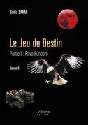 Le Jeu du Destin - Partie I : Rêve Funèbre - Saison II