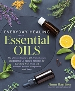 Everyday Healing with Essential Oils