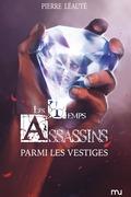 Les Temps Assassins, Tome III : Parmi les vestiges