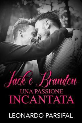 Jack e Brandon, una passione incantata