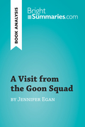 A Visit from the Goon Squad by Jennifer Egan (Book Analysis)