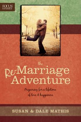 The Remarriage Adventure: Preparing for a Lifetime of Love & Happiness