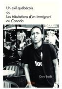 Un exil québécois ou Les tribulations d'un immigrant au Canada