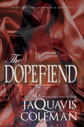 The Dopefiend: Part 2 of the Dopeman Trilogy